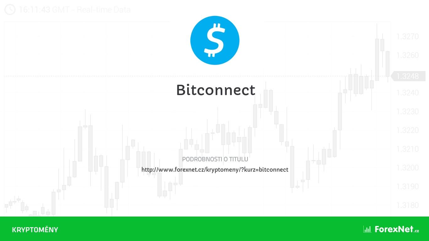 Kurz Bitconnect aktuálně, online, diskuze, vývoj, ceny, graf, doporučení